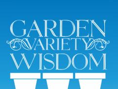 Garden Variey Wisdom